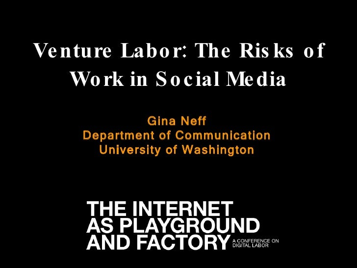 Venture Labor: The risks of work in social media