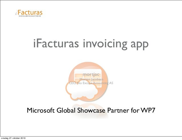 iFacturas invoicing app mortjac Morten Jacobsen CEO, No Excuse Accounting AS Microsoft Global Showcase Partner for WP7 ons...