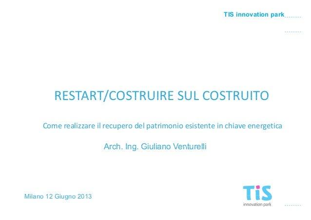 Retrofit del sistema edificio-impianto. Arch. Venturelli, Milano, giugno 2013