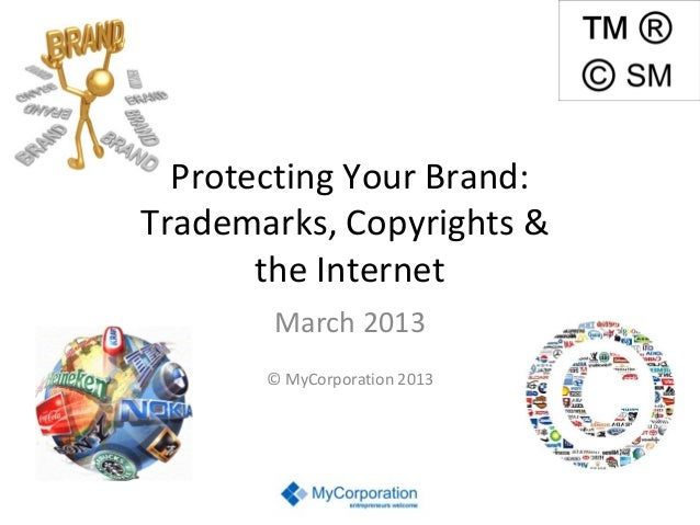 Protecting Your Brand: Trademarks, Copyrights and the Internet