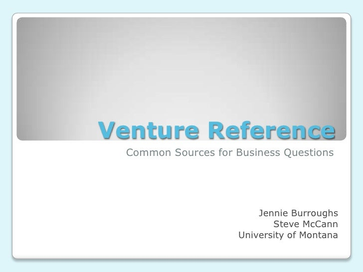 Venture Reference   Common Sources for Business Questions                               Jennie Burroughs                  ...
