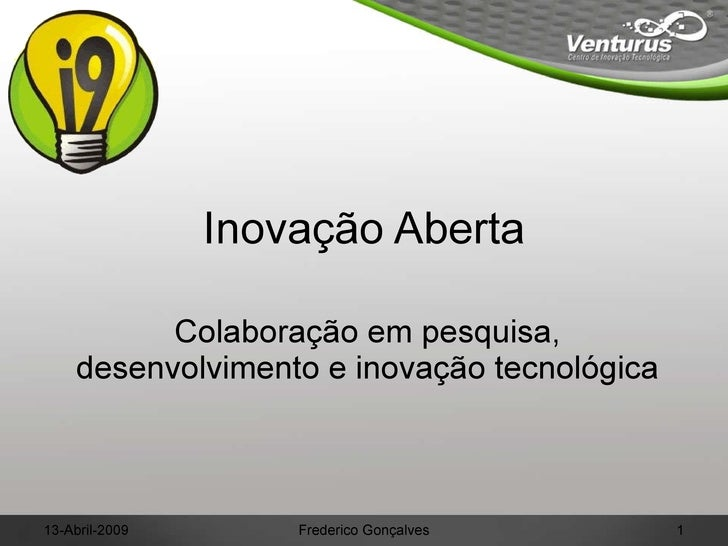 Inovação Aberta Colaboração em pesquisa, desenvolvimento e inovação tecnológica