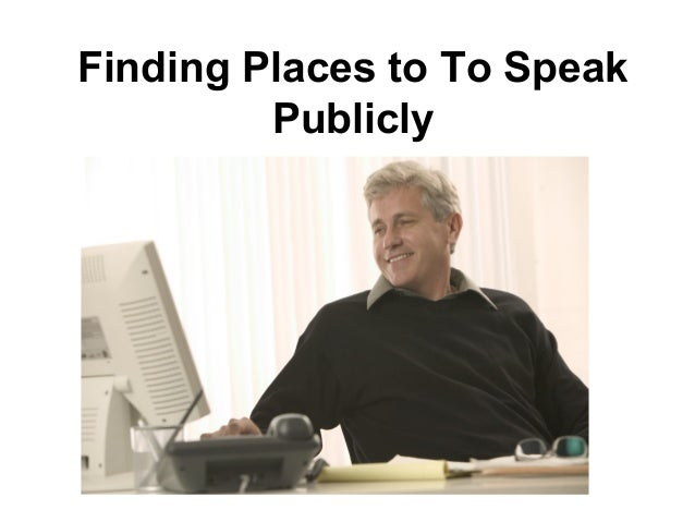 Finding Places to To Speak Publicly