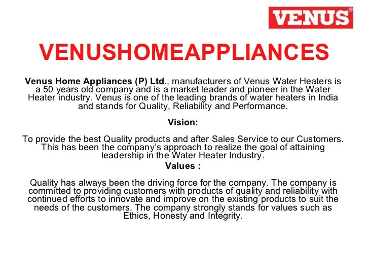 VENUSHOMEAPPLIANCES Venus Home Appliances (P) Ltd ., manufacturers of Venus Water Heaters is a 50 years old company and is...