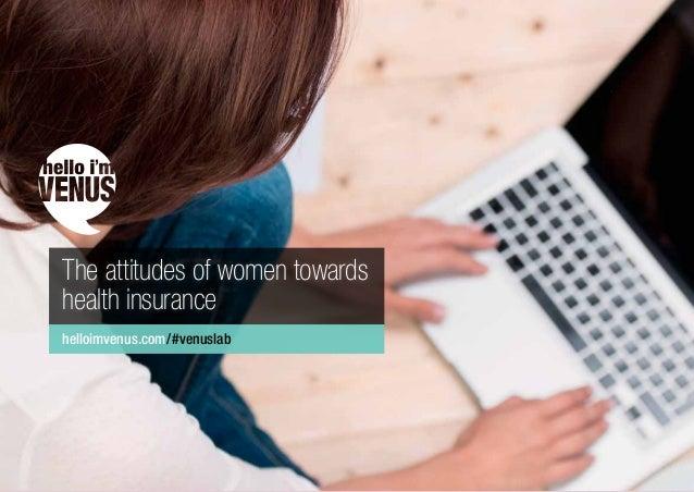 helloimvenus.com/#venuslab The attitudes of women towards health insurance