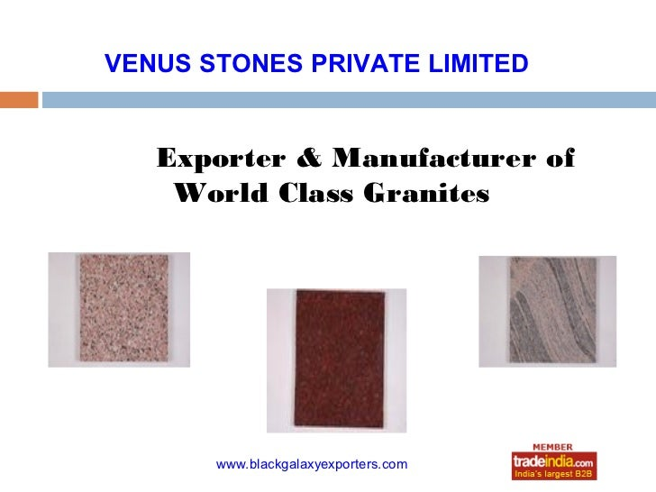 VENUS STONES PRIVATE LIMITED   Exporter & Manufacturer of    World Class Granites                    roto1234       www.bl...
