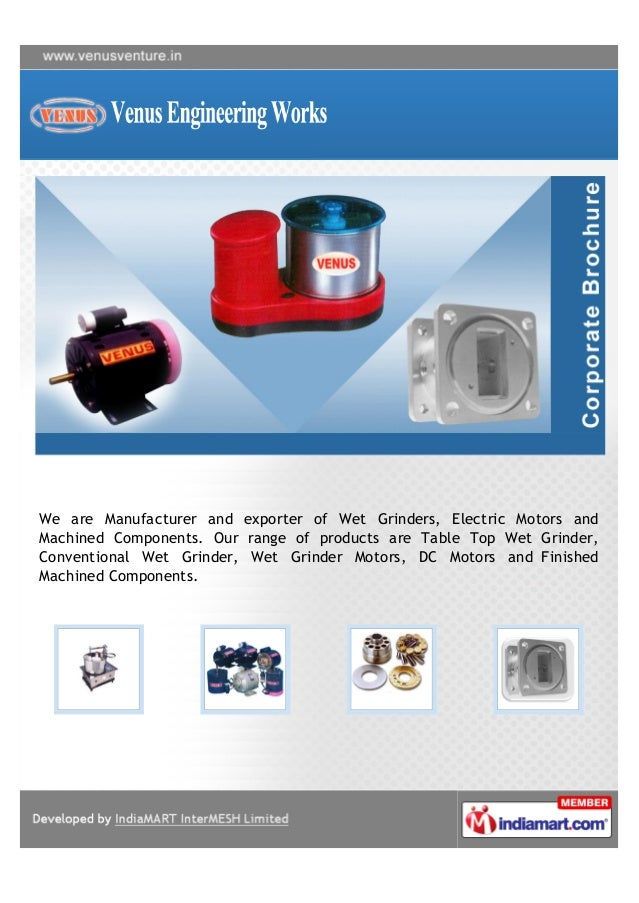 We are Manufacturer and exporter of Wet Grinders, Electric Motors andMachined Components. Our range of products are Table ...