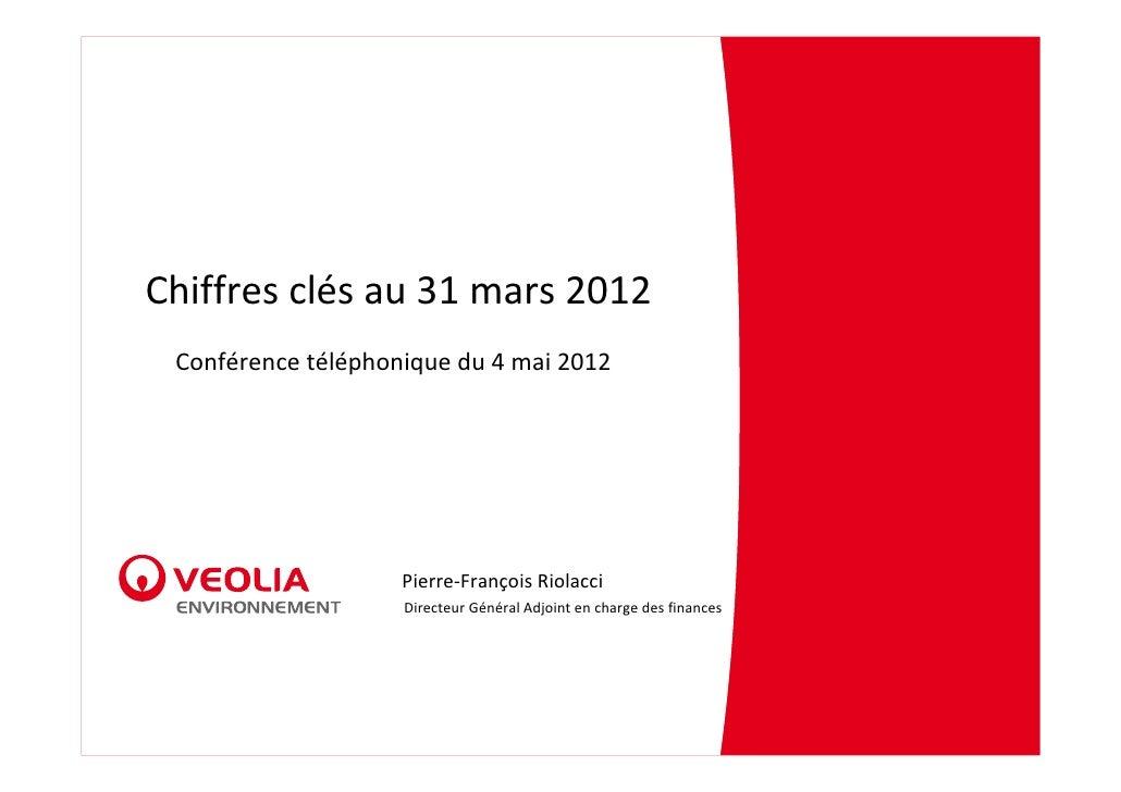 Chiffres clés au 31 mars 2012 - Conférence téléphonique du 4 mai 2012