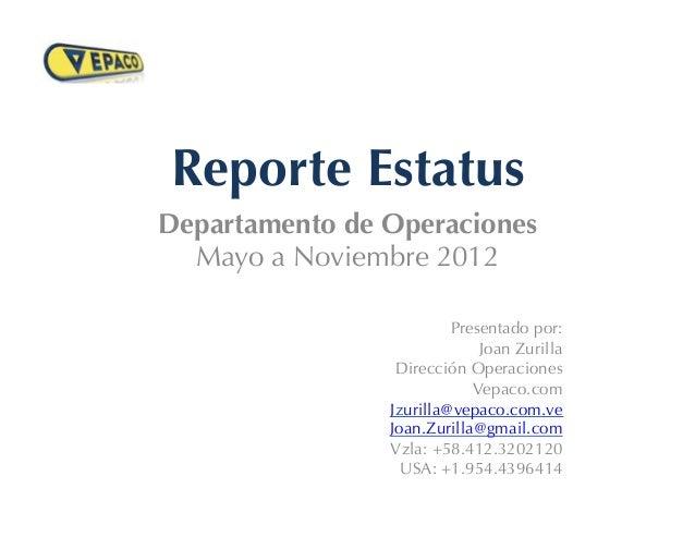 Reporte EstatusDepartamento de Operaciones  Mayo a Noviembre 2012                         Presentado por:                 ...