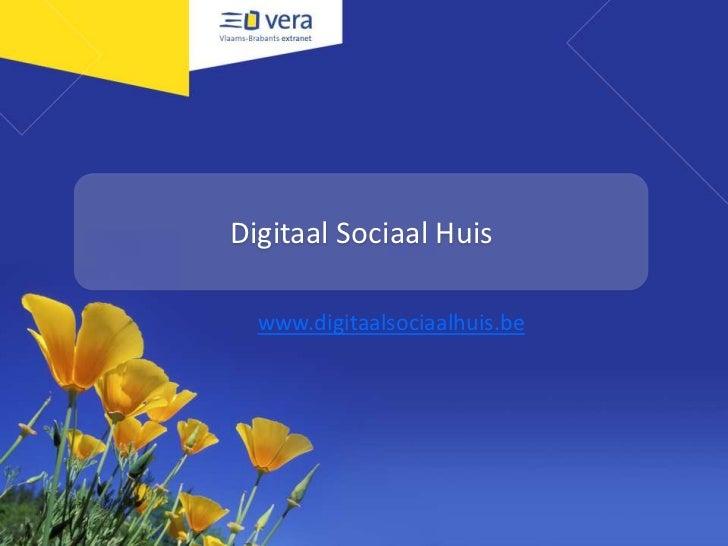 Digitaal Sociaal Huis<br />www.digitaalsociaalhuis.be<br />