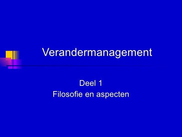 Verandermanagement Deel 1 Filosofie en aspecten