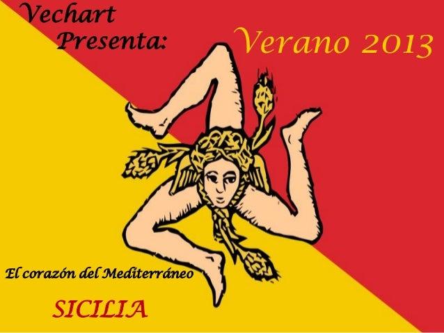 Verano 2013El corazón del MediterráneoSICILIAVechartPresenta: