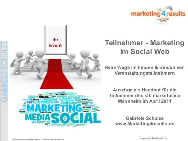 Veranstaltungsteilnehmer ueber social web gewinnen  gabriele schulze marketing4results handout