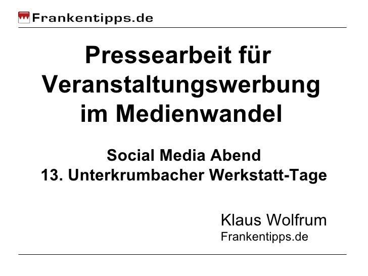 Pressearbeit für  Veranstaltungswerbung im Medienwandel Klaus Wolfrum Frankentipps.de Social Media Abend 13. Unterkrumbach...