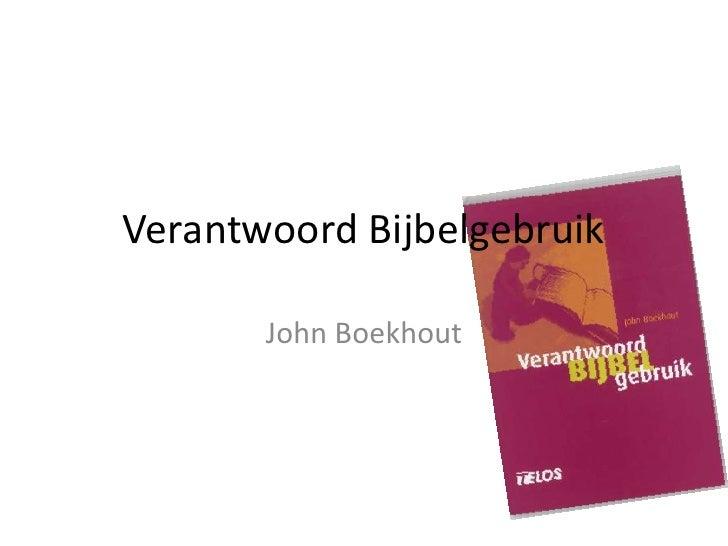 VerantwoordBijbelgebruik John Boekhout