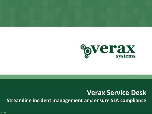 Copyright© Verax Systems.All rights reserved.Verax Service DeskStreamline incident management and ensure SLA complianceDL718