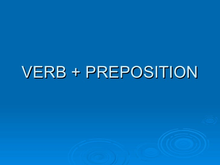 Verb + Preposition
