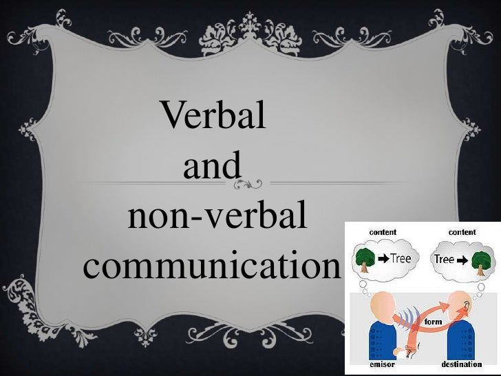 Verbal<br />and<br /> non-verbal communication<br />
