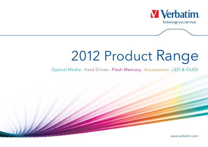 2012 Product RangeOptical Media . Hard Drives . Flash Memory . Accessories . LED & OLED                                   ...