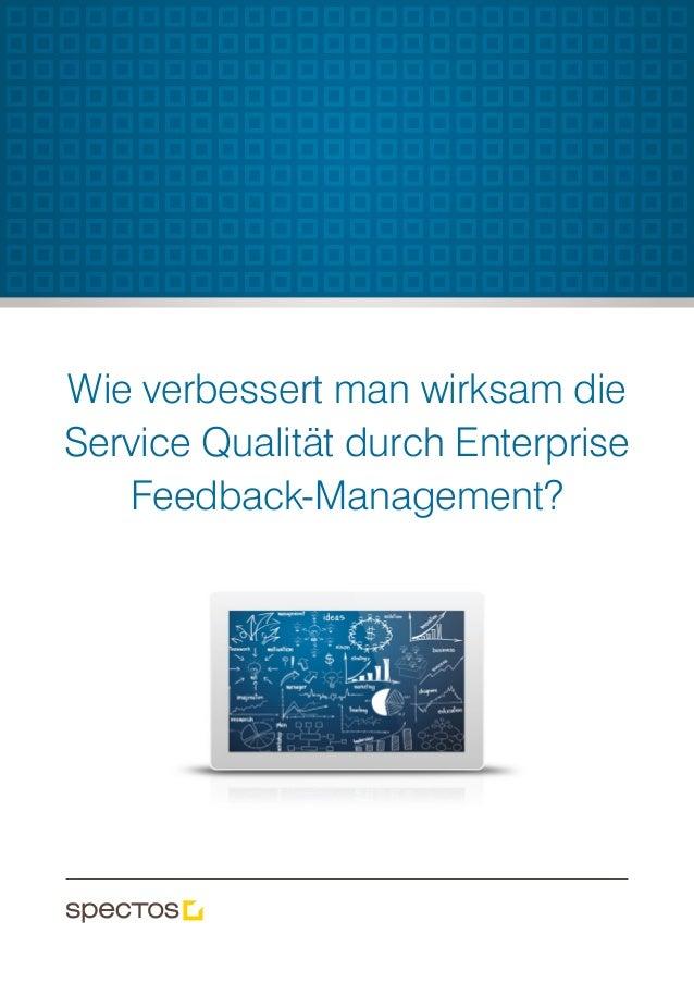 Wie verbessert man wirksam die Service Qualität durch Enterprise Feedback-Management?