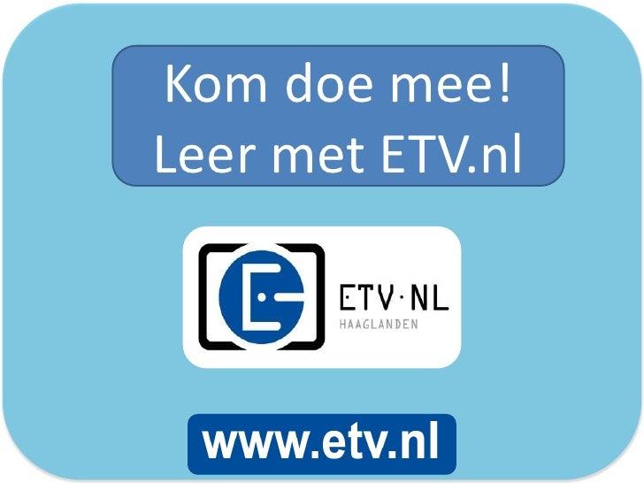 Kom doe mee!Leer met ETV.nl