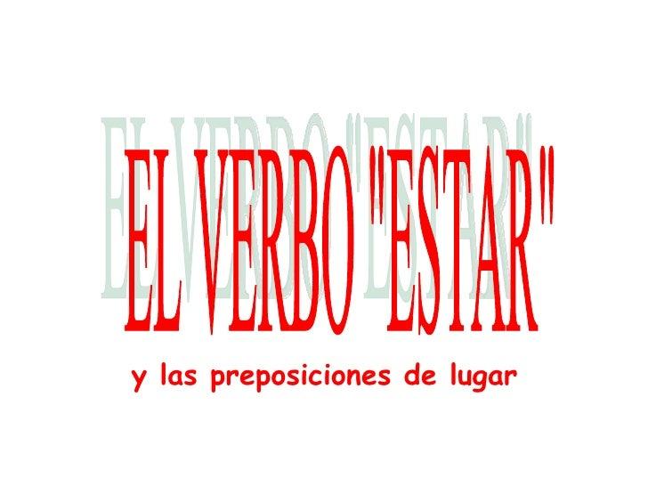 """y las preposiciones de lugar EL VERBO """"ESTAR"""""""