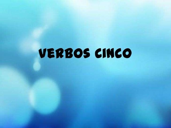 Verbos Cinco