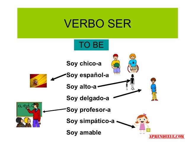 VERBO SER    TO BESoy chico-aSoy español-aSoy alto-aSoy delgado-aSoy profesor-aSoy simpático-aSoy amable
