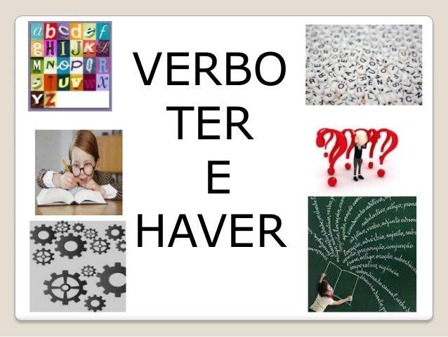 VERBO TER E HAVER