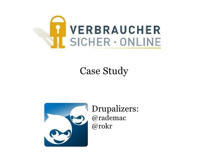 Drupalizers: @rademac @rokr Case Study