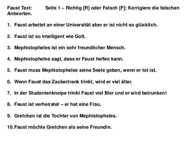 Faust Text:      Seite 1 – Richtig [R] oder Falsch [F]; Korrigiere die falschenAntworten.1. Faust arbeitet an einer Univer...