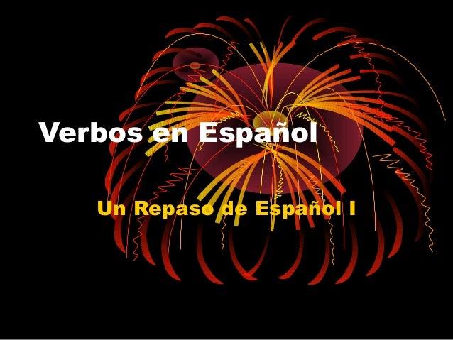 Verbos en Español Un Repaso de Español I