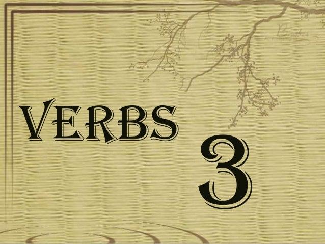 Verbs 3