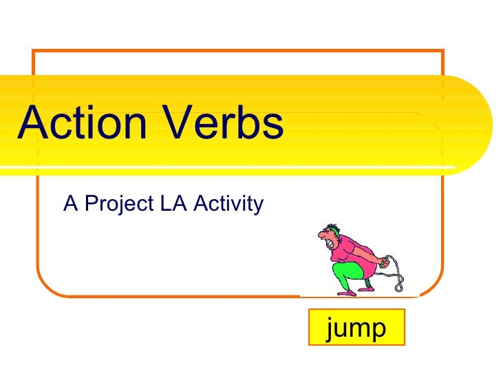 Action Verbs A Project LA Activity jump