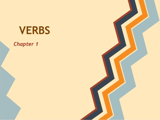 VERBS Chapter 1