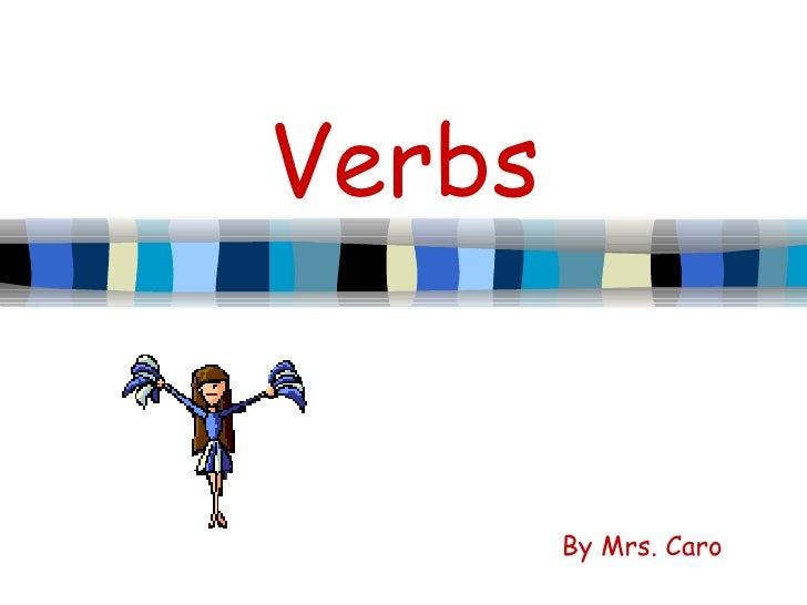 Verbs ~ mrs. caro