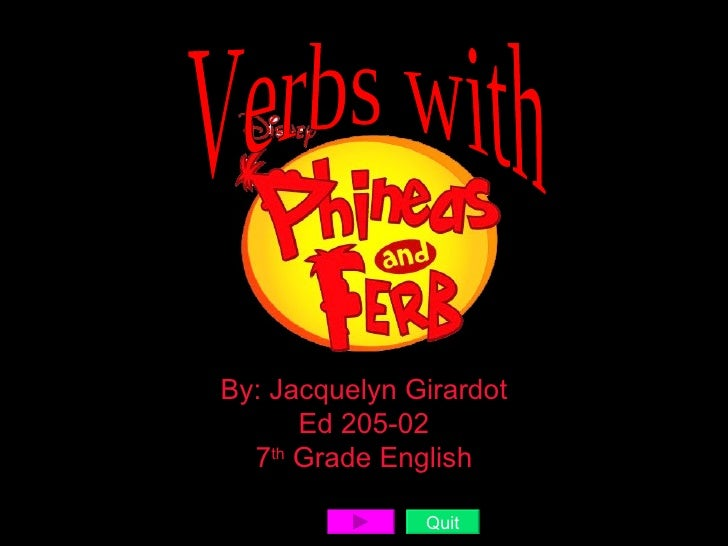 By: Jacquelyn Girardot Ed 205-02 7 th  Grade English Quit Verbs with