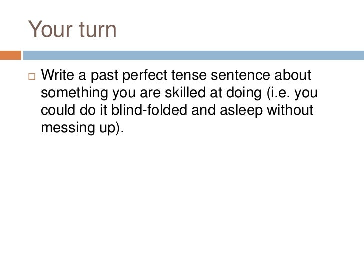 How do I know what tense I am writing in?