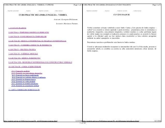 CURS PRACTIC DE LIMBA ENGLEZA - VERBUL/ CUPRINS Capitolul precedent  Cuprins  Capitolul urmator  Page 1 of 1 CURS PRACTIC ...
