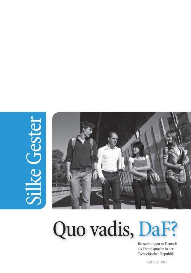 Quo vadis, DaF? Betrachtungen zu Deutsch als Fremdsprache in der Tschechischen Republik Silke Gester Radim Bačuvčík - VeRB...