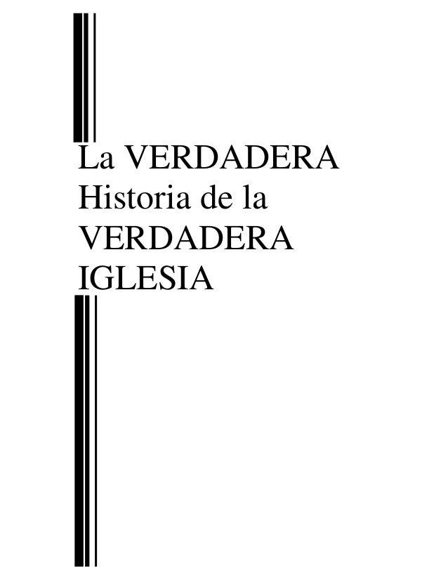 La VERDADERA Historia de la VERDADERA IGLESIA