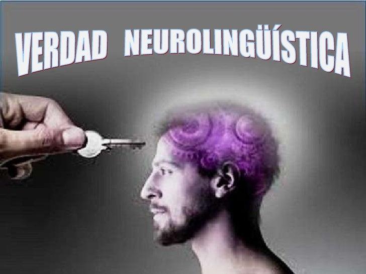 Verdad neurolinguistica (con sonido)