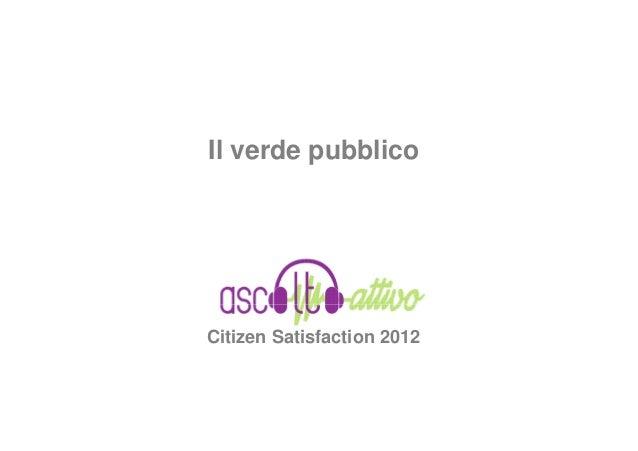 Il verde pubblicoCitizen Satisfaction 2012