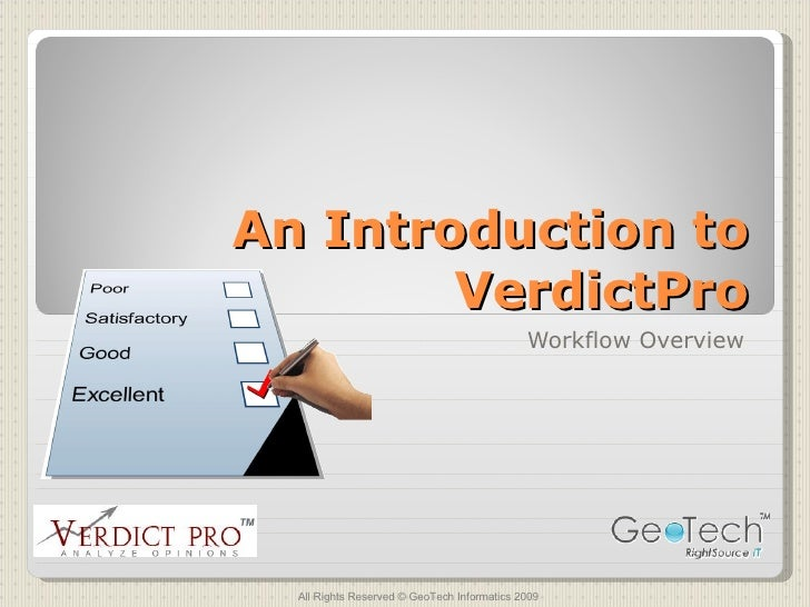 An Introduction to VerdictPro Workflow Overview All Rights Reserved © GeoTech Informatics 2009