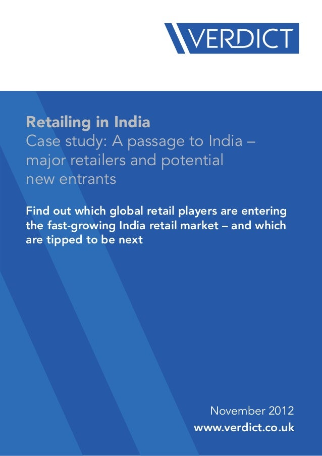 Retailing in IndiaCase study: A passage to India –major retailers and potentialnew entrantsFind out which global retail pl...