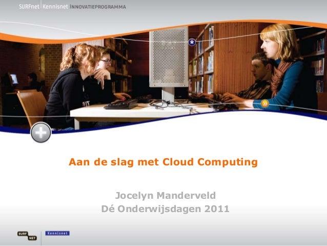 OWD2011 - 3 - Verdiepingssessie Cloud Computing - Jocelyn Manderveld en Maartje de Reus