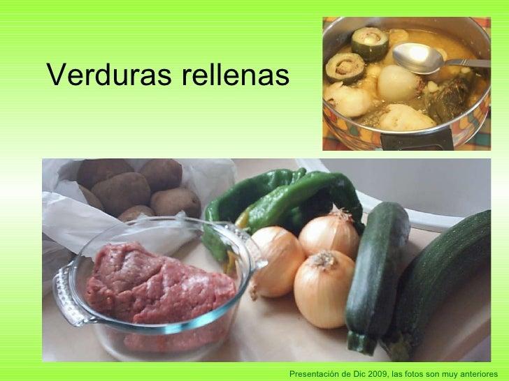 Verduras rellenas Presentación de Dic 2009, las fotos son muy anteriores