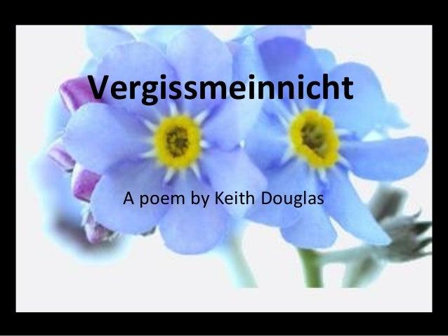 Vergissmeinnicht A poem by Keith Douglas