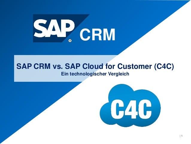 SAP CRM vs. SAP Cloud for Customer (C4C) Ein technologischer Vergleich CRM | 1