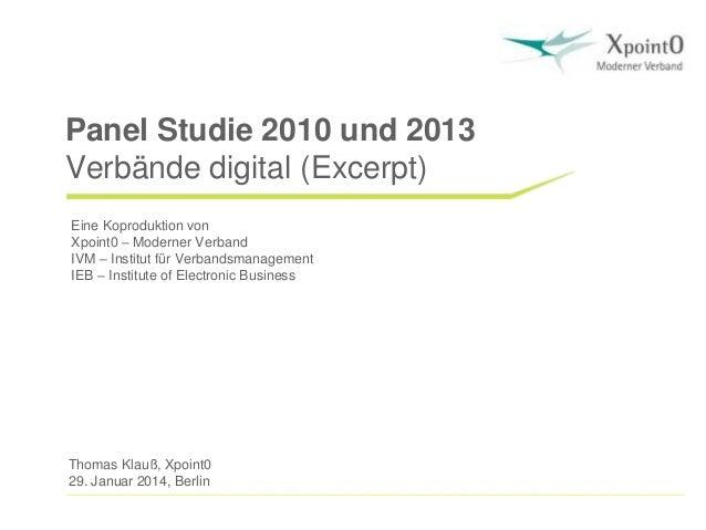 Thomas Klauß, Xpoint0 29. Januar 2014, Berlin Panel Studie 2010 und 2013 Verbände digital (Excerpt) Eine Koproduktion von ...